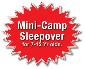 Mini-camp sleepover for 7-12 year olds