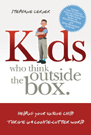 Kids who think outside the box